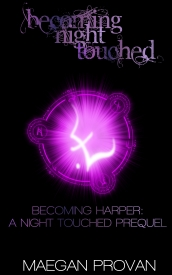 Becoming Harper: A Night Touched Prequel (Becoming Night Touched #1)
