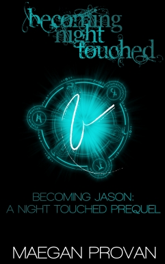 Becoming Jason: A Night Touched Prequel (Becoming Night Touched #2)
