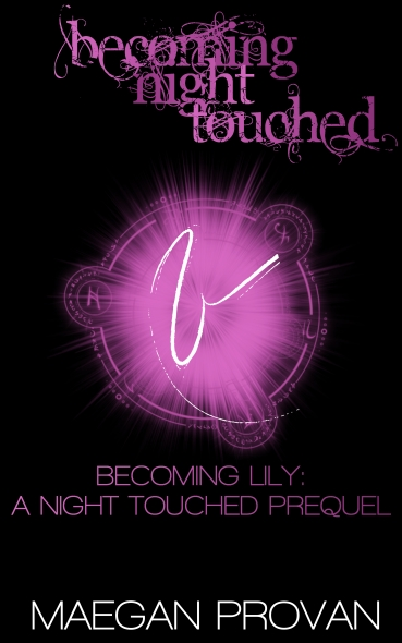 Becoming Lily: A Night Touched Prequel (Becoming Night Touched #3)